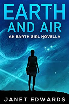 Earth and Air: An Earth Girl Novella (EGN Book 2) by [Janet Edwards]