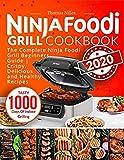 Ninja Foodi Grill Cookbook 2020: The Complete Ninja Foodi Grill Beginners Guide 1000   Crispy, Delicious and Healthy Recipes