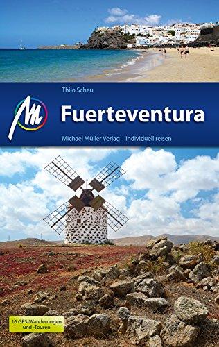 Fuerteventura Reiseführer Michael Müller Verlag: Individuell reisen mit vielen praktischen Tipps (MM-Reiseführer)