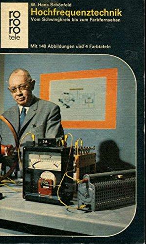 Hochfrequenztechnik. Vom Schwingkreis bis zum Farbfernsehen