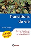Les transitions de vie - Comment s'adapter aux tournants de notre existence - Comment s'adapter aux tournants de notre existence - InterEditions - 27/02/2006