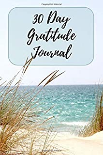 30 Day Gratitude Journal: Thankfulness Journal for Women with Unique Journaling Prompts on Every Page - Cultivate a Positive Attitude of Gratitude - Beach Scene - 6x9 - Paperback (Gratitude Journals)