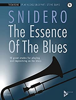 The Essence Of The Blues - Trombone: 10 great etudes for playing and improvising on the blues
