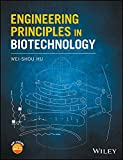 Engineering Principles in Biotechnology - Wei-Shou Hu