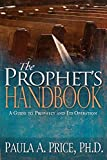 Prophet's Handbook: A Guide to Prophecy and Its Operation
