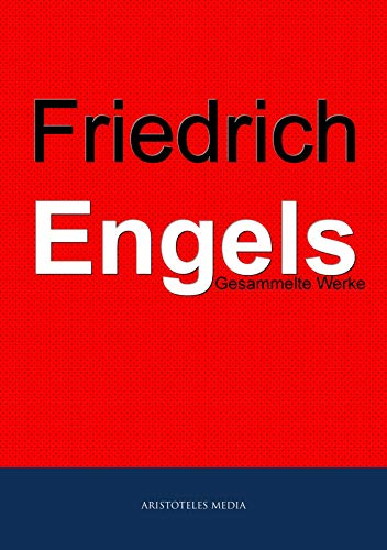 Friedrich Engels: Gesammelte Werke (German Edition)