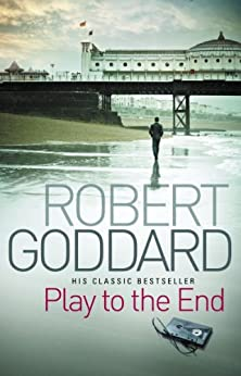 Play To The End by [Robert Goddard]