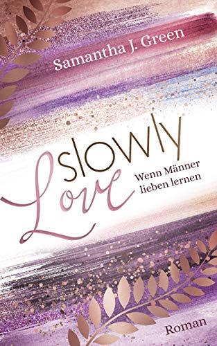 Slowly Love: Wenn Männer lieben lernen