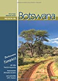 Reisen in Botswana: Botswana komplett: Mit allen Nationalparks, interessanten Allradstrecken und wertvollen GPS-Daten. Ein Reisebegleiter für Natur und Abenteuer. - Ilona Hupe