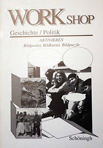 Workshop Geschichte/Politik - Aktivierende Methoden im Unterricht - Aktivieren - Bildposter, Bildkartei, Bildpuzzle