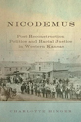 Nicodemus Post Reconstruction Politics And Racial Justice In Western Kansas Race And Culture In The American West Series Book 11 English Edition Ebook Hinger Charlotte Amazon De Kindle Shop