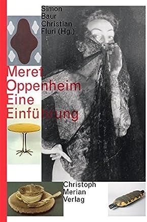 Meret Oppenheim - Eine Einführung