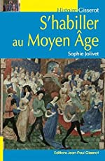 S'habiller au Moyen-Âge de Sophie Jolivet