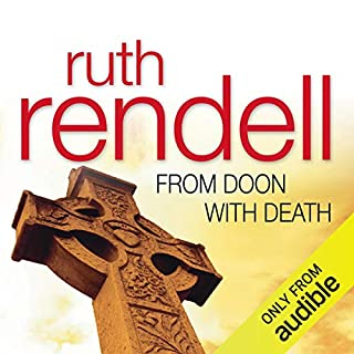 From Doon with Death     A Chief Inspector Wexford Mystery, Book 1 (Unabridged)              By:                                                                                                                                 Ruth Rendell                               Narrated by:                                                                                                                                 Terrence Hardiman                      Length: 5 hrs and 26 mins     409 ratings     Overall 3.8