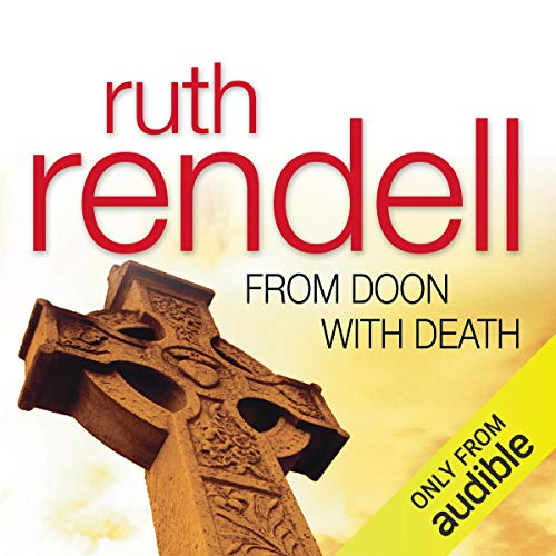 From Doon with Death     The First Inspector Wexford Novel              By:                                                                                                                                 Ruth Rendell                               Narrated by:                                                                                                                                 Terrence Hardiman                      Length: 5 hrs and 26 mins     11 ratings     Overall 4.0