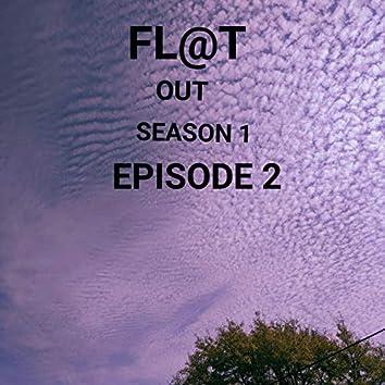 FL@t OUT Season 1 Episode 2