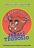 Las aventuras del jabalí Teodosio: Enseñanzas para la empresa y la vida