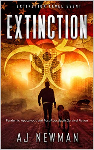 Extinction: Pandemic, Apocalyptic and Post-Apocalyptic Survival Fiction (Extinction Level Event Book 1) by [AJ Newman, Cheryl WMH, Sabrina Jean]