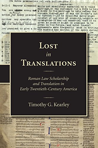 Lost in Translations: Roman Law Scholarship and Translation in Early Twentieth-Century America (Legal History) (English Edition)