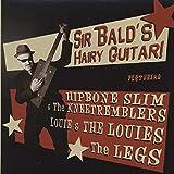 SIR BALD (aka Hipbone Slim) Sir Bald's Hairy Guitar!
