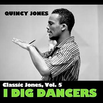 Classic Jones, Vol. 5: I Dig Dancers