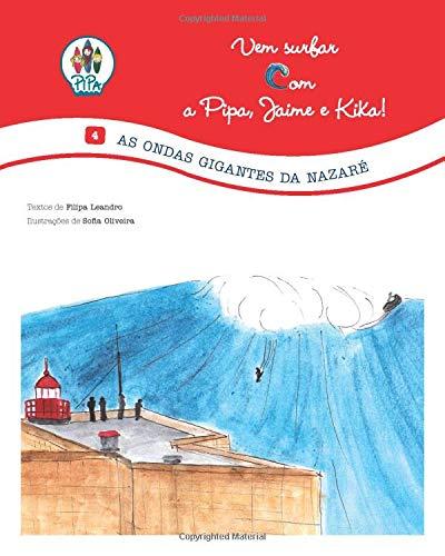 As Ondas Gigantes da Nazaré!: Vem Surfar com a Pipa, Jaime e Kika! (Volume 4. Edição Portuguesa)