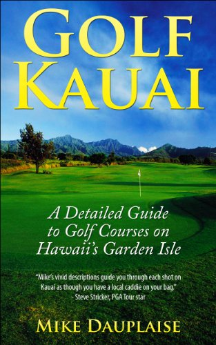 Golf Kauai: A Detailed Guide to Golf Courses on Hawaii's Garden Isle
