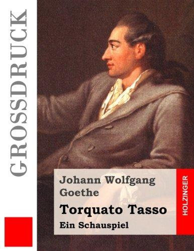 Torquato Tasso (Großdruck): Ein Schauspiel