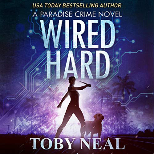 Wired Hard Audiobook By Toby Neal cover art