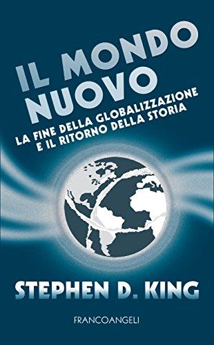 Il Mondo Nuovo: La fine della globalizzazione e il ritorno della storia