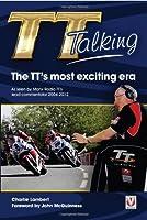 TT Talking - The TT's most exciting era: As seen by Manx Radio TT's lead commentator 2004-2012