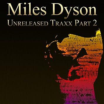 Miles Dyson - Unreleased Traxx Part 2