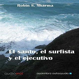 El santo,el surfista y el ejecutivo [The Saint, the Surfer, and the Executive] audiobook cover art