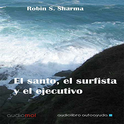 El santo,el surfista y el ejecutivo [The Saint, the Surfer, and the Executive] audiobook cover art