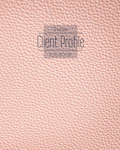 Client Profile Log Book Tracker: Perfect Book track organizer for Record Data Client list to keep Customer information profile about guest or patient ... 40 (Biblioteka Umetniécki Spomenici)