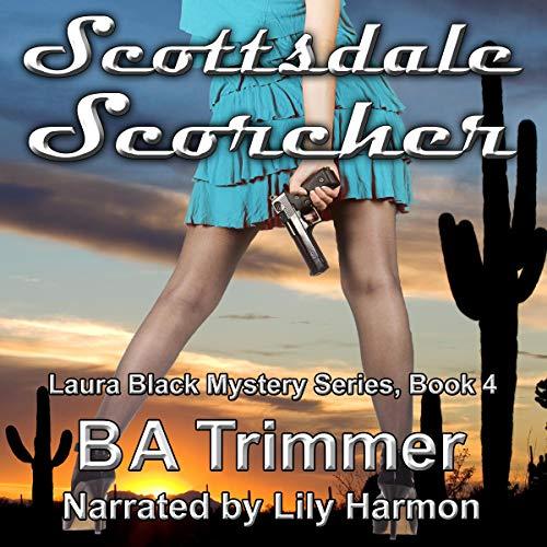 Scottsdale Scorcher: Laura Black Mysteries, Book 4