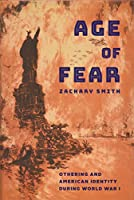 Age of Fear: Othering and American Identity During World War I
