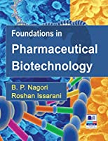 Foundations in Pharmaceutical Biotechnology: Revised Edition