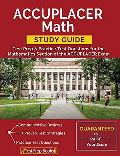 ACCUPLACER Math Study Guide: Test Prep & Practice Test Questions for...