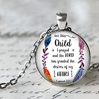 Bible Verse Necklace - 1 Samuel 1:27 Pendant with 24 inch chain -For this Child I prayed and the Lord has granted me the desires of my heart