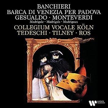 Banchieri: Barca di Venezia per Padova - Gesualdo & Monteverdi: Madrigals