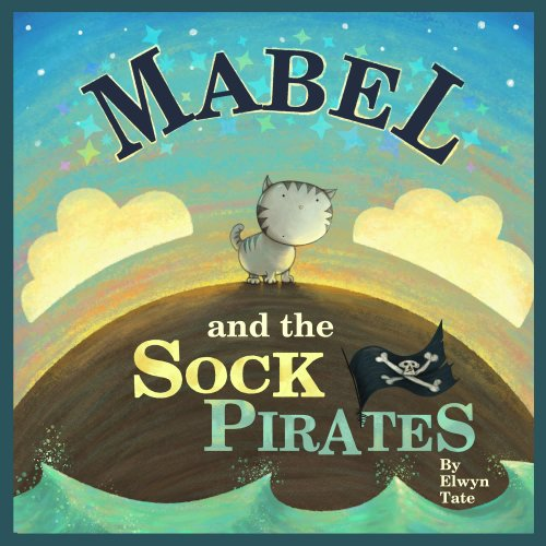 Mabel and the Sock Pirates - Childrens Picture Book (English Edition)