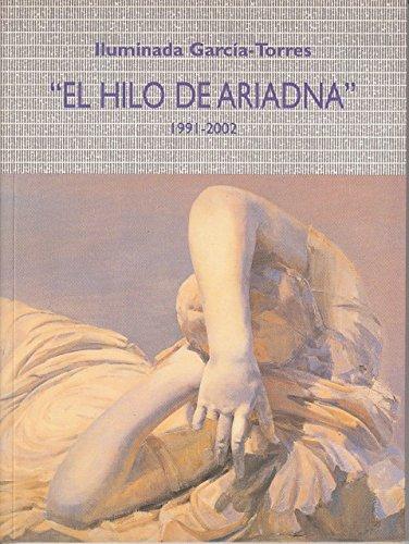ILUMINADA GARCÍA-TORRES: EL HILO DE ARIADNA (1991-2002)