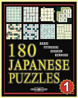 180 Japanese Puzzles 1: Akari - Futoshiki - Gokigen - Kendoku: Japanese Puzzle Books