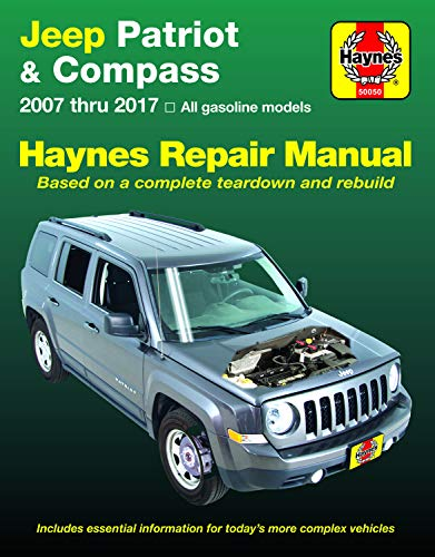 Jeep Patriot & Compass, 2007 Thru 2017 Haynes Repair Manual: All Gasoline Models - Based on a Complete Teardown and Rebuild (Hayne's Automotive Repair Manual)