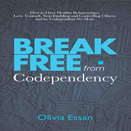 Break Free from Codependency audiobook cover art