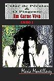 Colar de Pérolas & O Pingente: Em Carne Viva (Portuguese Edition)