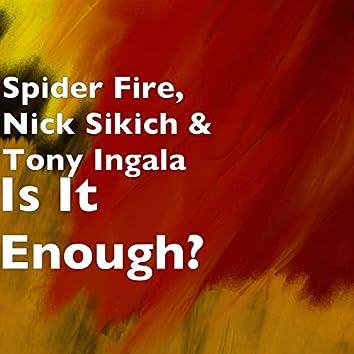 Is It Enough?