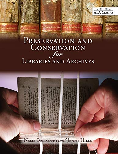 Compare Textbook Prices for Preservation and Conservation for Libraries and Archives: Reissued reprint Edition ISBN 9780838910054 by Balloffet, Nelly,Hille, Jenny