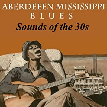 Aberdeeen Mississippi Blues - Sounds Of The 30s